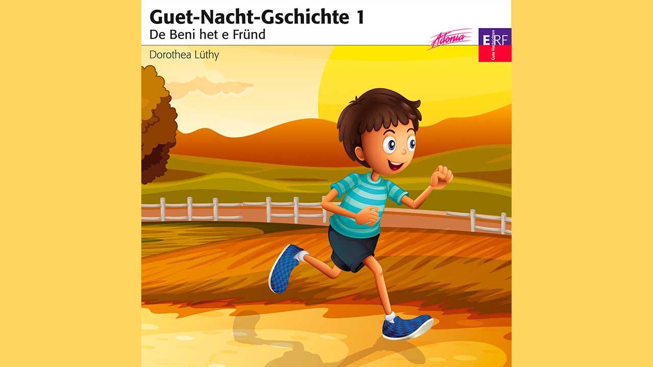 Hörspiel «Guet-Nacht-Gschichte 1 – De Beni het e Fründ»