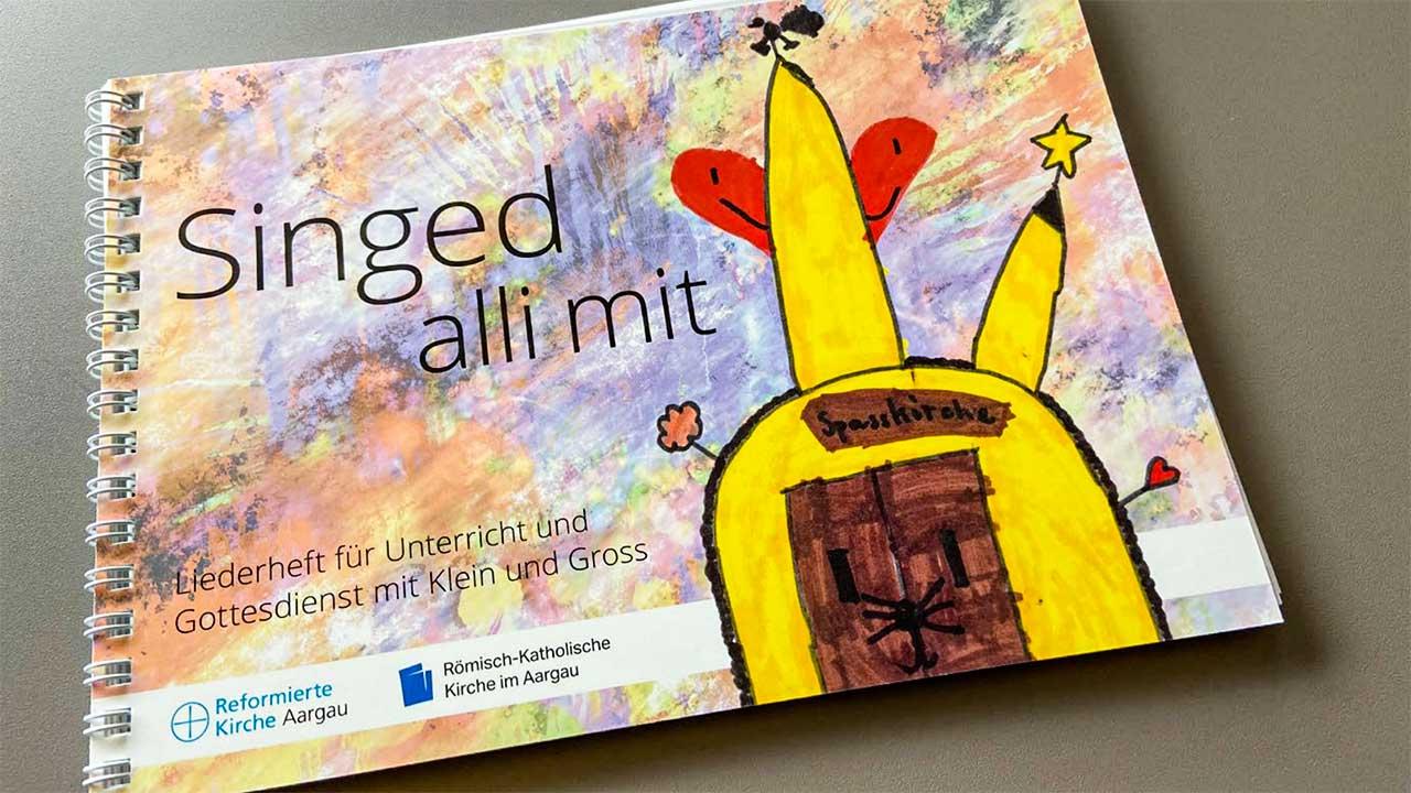 Liederheft «Singed alli mit» der Aargauer Landeskirchen