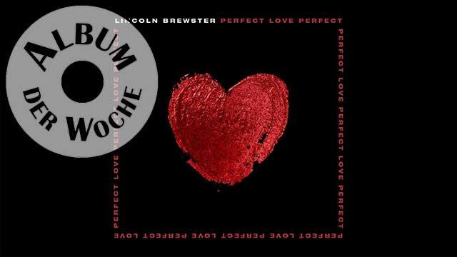 «Perfect Love» von Lincoln Brewster