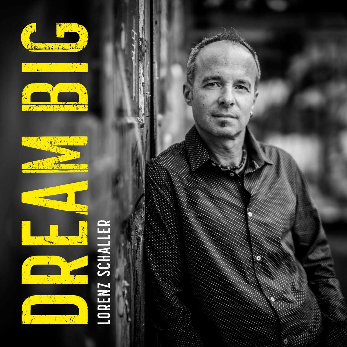 Album «Dream Big» von Lorenz Schaller