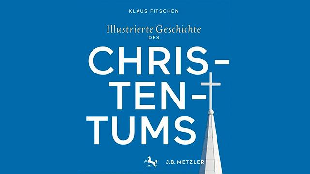 «Illustrierte Geschichte des Christentums»