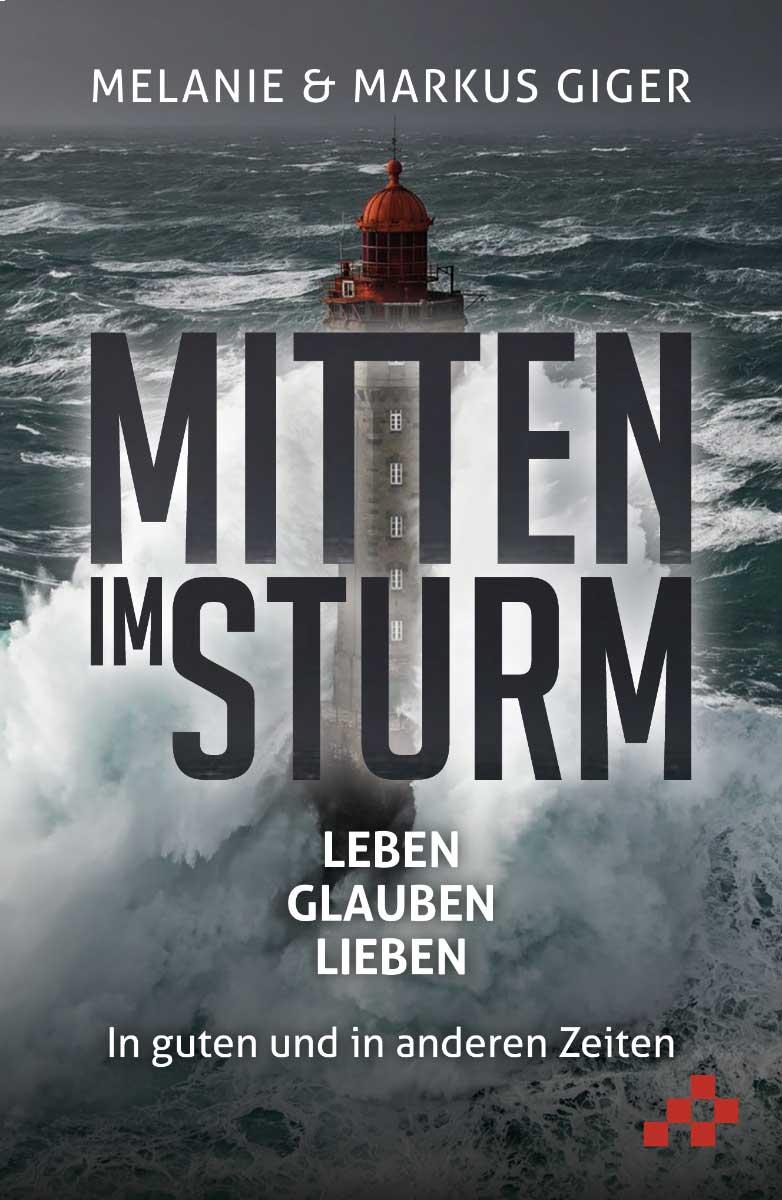 Buch «Mitten im Sturm» von Markus und Melanie Giger