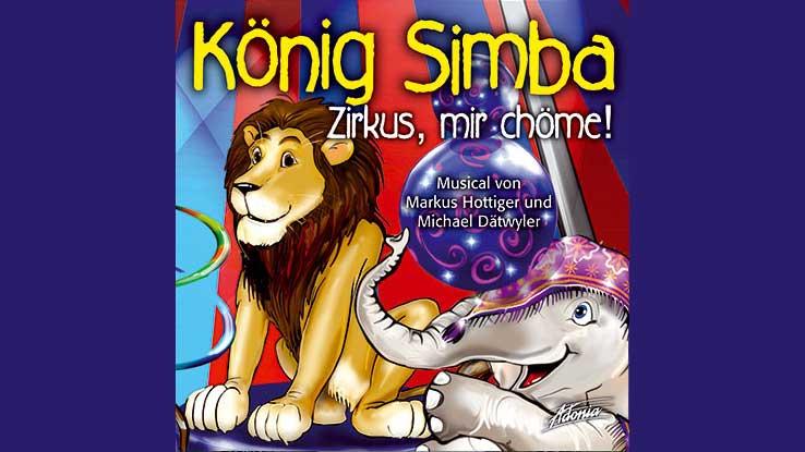 Musical-CD «König Simba – Zirkus, mir chöme!»