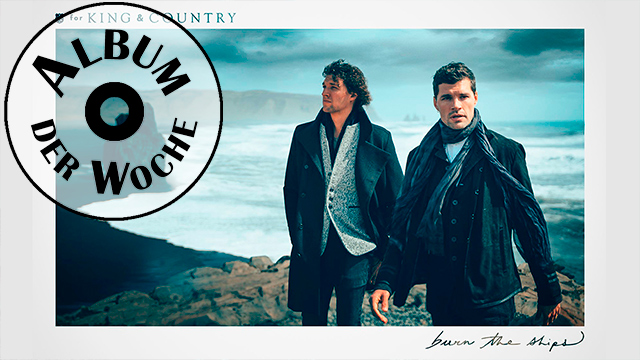 «Burn The Ships» von For King & Country