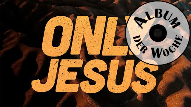 «Only Jesus» von ICF Worship