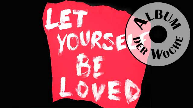 Album «Let Yourself Be Loved» von Laity