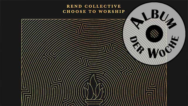 Album «Choose To Worship» von Rend Collective