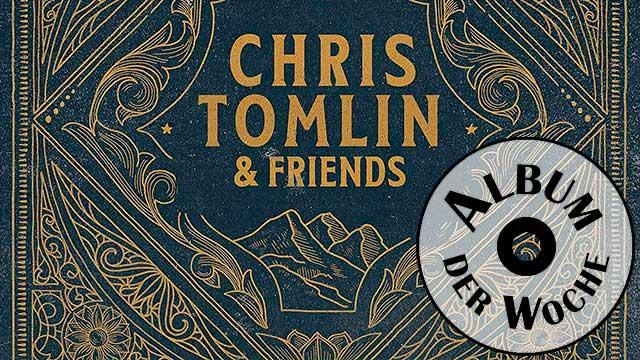 Album «Chris Tomlin & Friends» von Chris Tomlin