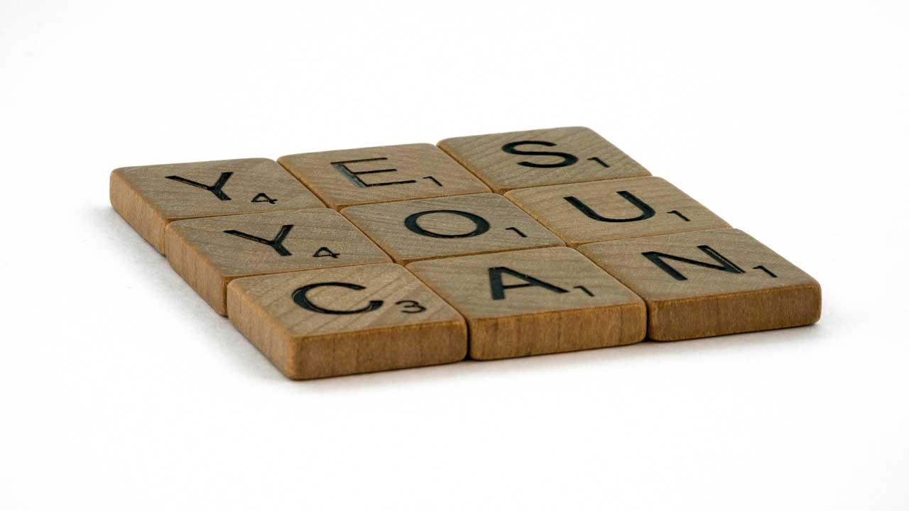 «Yes You Can» mit Scrabble-Steinen gelegt