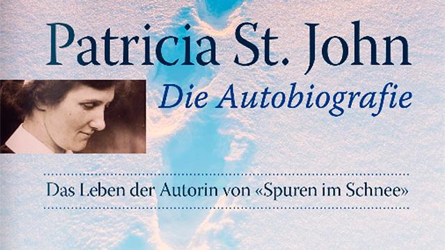 «Patricia St. John – Die Autobiografie»