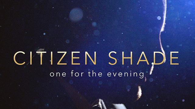 «One For The Evening» von Citizen Shade