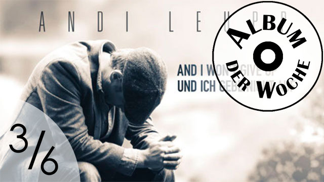 «And I Won't Give Up» von Andi Leupp