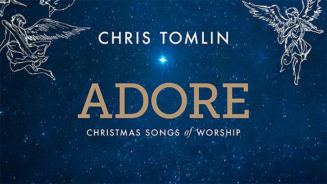 «Adore» von Chris Tomlin