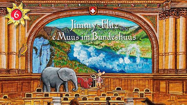 «Jimmy Flitz – E Muus im Bundeshuus»