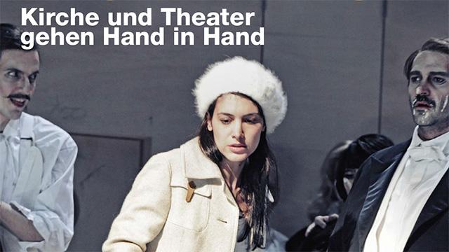 Kirche und Theater gehen Hand in Hand