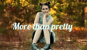 «More than pretty»